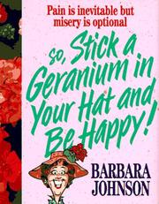 Cover of: Stick a geranium in your hat and be happy