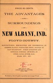 Cover of: The advantages and surroundings of New Albany, Ind., Floyd county | D. P. Robbins