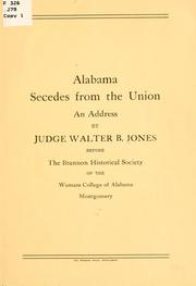 Cover of: Alabama secedes from the Union. | Walter Burgwyn Jones