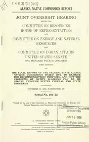 Cover of: Alaska Native Commission report | United States. Congress. House. Committee on Resources