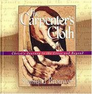 Cover of: The Carpenter's Cloth: Christ's Journey to the Cross and Beyond
