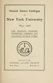 General alumni catalogue of New York University, 1833-1906 by New York University.