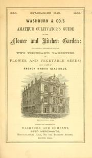 Cover of: Amateur cultivator's guide to the flower and kitchen garden by Washburn & Co.