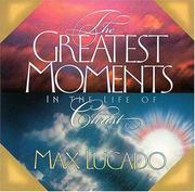 Cover of: Greatest Moments in the Life of Christ