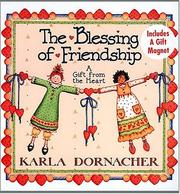 Cover of: The Blessing Of Friendship A Gift From The Heart