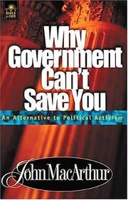 Cover of: Why Government Can't Save You An Alternative To Political Activism | John MacArthur