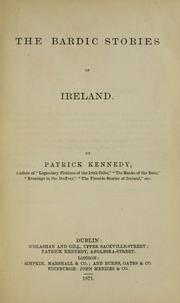 The bardic stories of Ireland by Patrick Kennedy