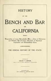 Cover of: History of the bench and bar of California: being biographies of many remarkable men | Oscar T. Shuck