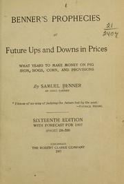 Cover of: Benner's prophecies of future ups and downs in prices | Samuel Benner
