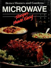 Cover of: Better homes and gardens microwave recipes made easy | Marcia Stanley