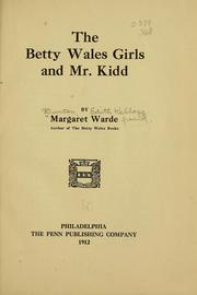 Cover of: The Betty Wales girls and Mr. Kidd | Margaret Warde