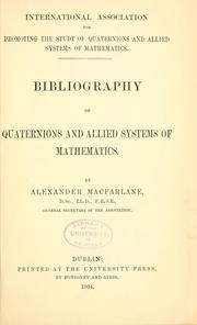 Cover of: Bibliography of quaternions and allied systems of mathematics. | Alexander Macfarlane