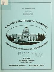 Cover of: Biennial report of the Professional and Occupational Licensing Bureau, Department of Commerce | Montana. Professional & Occupational Licensing Bureau