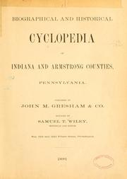 Cover of: Biographical and historical cyclopedia of Indiana and Armstrong counties, Pennsylvania | Samuel T. Wiley