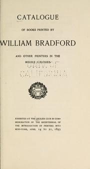 Cover of: Catalogue of books printed by William Bradford | Grolier Club