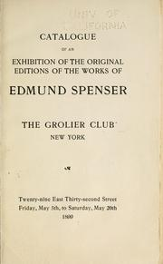 Cover of: Catalogue of an exhibition of the original editions of the works of Edmund Spenser | Grolier Club