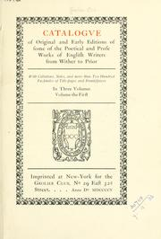 Cover of: Catalogve of original and early editions of some of the poetical and prose works of English writers from Wither to Prior | Grolier Club