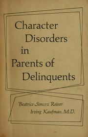 Cover of: Character disorders in parents of delinquents | Beatrice Simcox Reiner