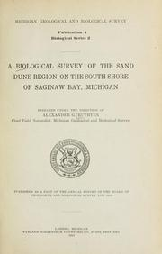 A biological survey of the sand dune region on the south shore of Saginaw Bay, Michigan by Michigan. Geological Survey.
