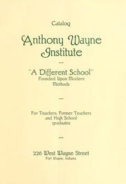 Cover of: Catalog, Anthony Wayne Institute | Ind.) Anthony Wayne Institute (Fort Wayne