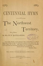 Cover of: Centennial hymn of the Northwest territory | N. N. McCullough