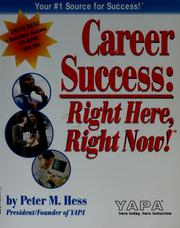 Cover of: Career success: right here, right now! | Peter M. Hess