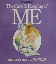 Cover of: The care & keeping of me |