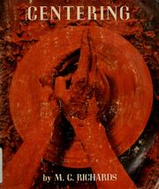 Cover of: Centering in pottery, poetry, and the person. | Mary Caroline Richards