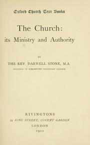 Cover of: church: its ministry and authority. | Darwell Stone