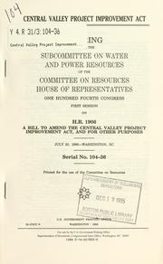 Cover of: Central Valley Project Improvement Act | United States. Congress. House. Committee on Resources. Subcommittee on Water and Power Resources