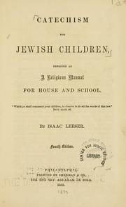 Cover of: Catechism for Jewish children | Isaac Leeser