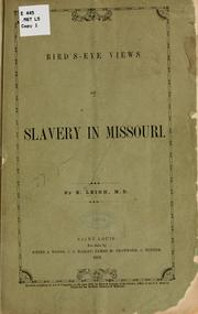 Cover of: Bird's-eye views of slavery in Missouri | Edwin Leigh