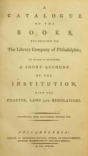 Cover of: catalogue of the books belonging to the Library Company of Philadelphia | Library Company of Philadelphia.