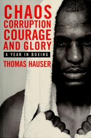 Cover of: Chaos, corruption, courage and glory | Thomas Hauser