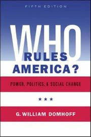 Cover of: Who Rules America? Power, Politics, and Social Change | G. William Domhoff