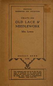 Cover of: Chats on old lace and needlework | Lowes, Emily Leigh Mrs.