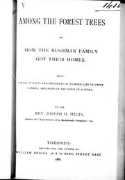 Cover of: Among the forest trees, or, How the bushman family got their homes | Joseph H. Hilts