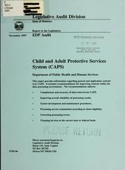 Child and Adult Protective Services System (CAPS), Department of Public Health and Human Services by Montana. Legislature. Legislative Audit Division.