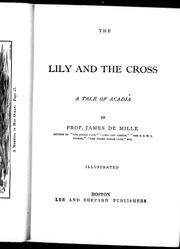 Cover of: The lily and the cross by by James De Mille.
