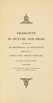 Cover of: Charlotte in picture and prose | Julia McGehee Alexander