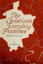 Cover of: The Christian's everyday problems | Leroy Brownlow
