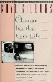 Cover of: Charms for the easy life | Kaye Gibbons