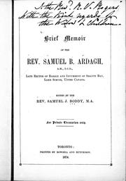 Cover of: A brief memoir of the Rev. Samuel B. Ardagh, A.M., T.C.D., late rector of Barrie and incumbent of Shanty Bay, Lake Simcoe, Upper Canada |