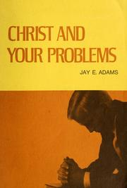 Cover of: Christ and your problems | Jay Edward Adams