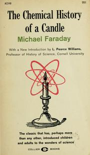 Cover of: The chemical history of a candle | Michael Faraday