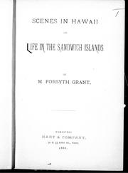 Cover of: Scenes in Hawaii, or, Life in the Sandwich Islands |