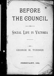 Cover of: Before the council, or, Social life in Victoria | George H. Turner