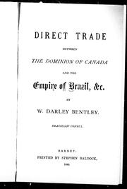 Cover of: Direct trade between the Dominion of Canada and the empire of Brazil, &c. |