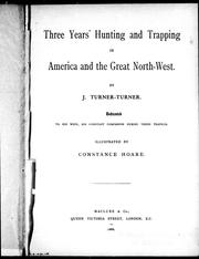 Three years' hunting and trapping in America and the great North-west by J. Turner-Turner