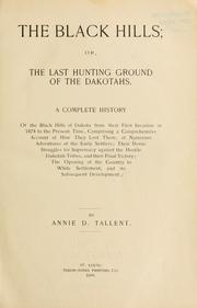 Cover of: The Black Hills, or, The last hunting ground of the Dakotahs | Annie D. Tallent